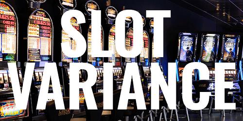 High Online Slot Variance